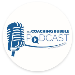 Listen to the Coaching Bubble Podcast