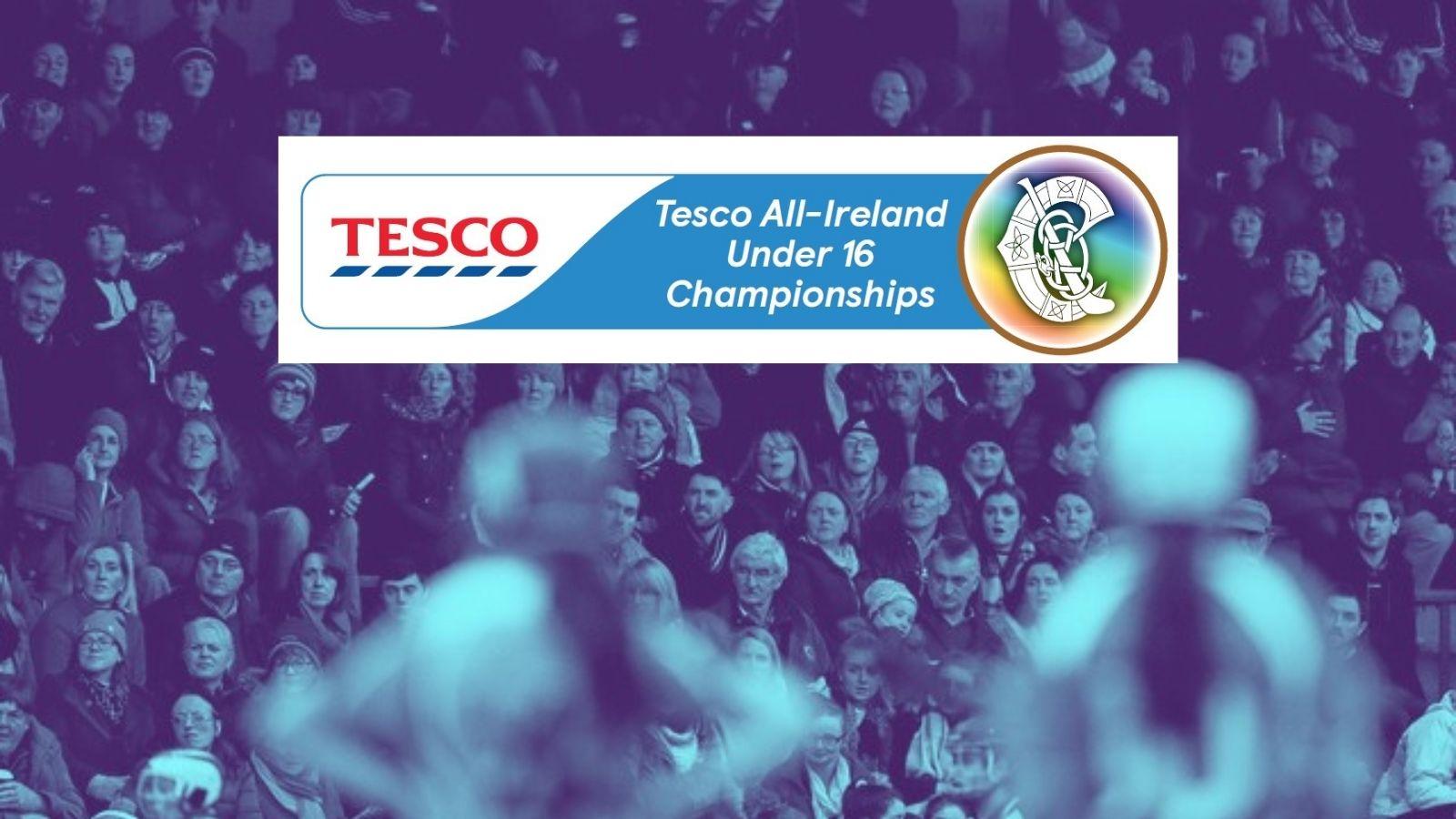 FIXTURES: Tesco U16 All-Ireland Championship 04.07.2021